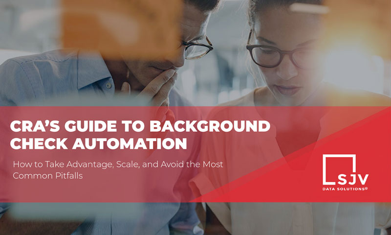 CRA's Guide to Automated Background Checks<br>