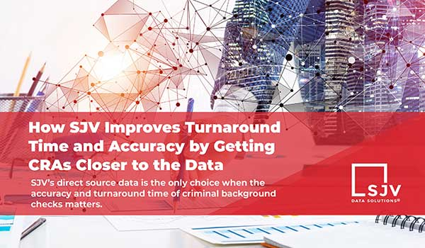 How SJV Improves Turnaround Time and Accuracy by Getting CRAs Closer to the Data